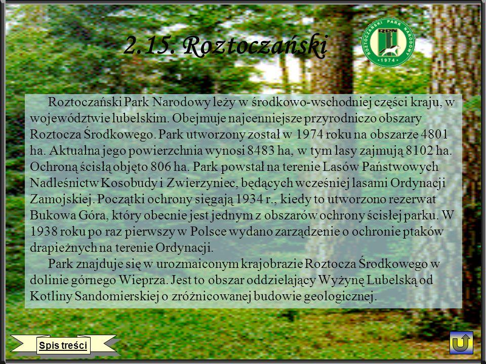 2.15. Roztoczański Roztoczański Park Narodowy leży w środkowo-wschodniej części kraju, w.