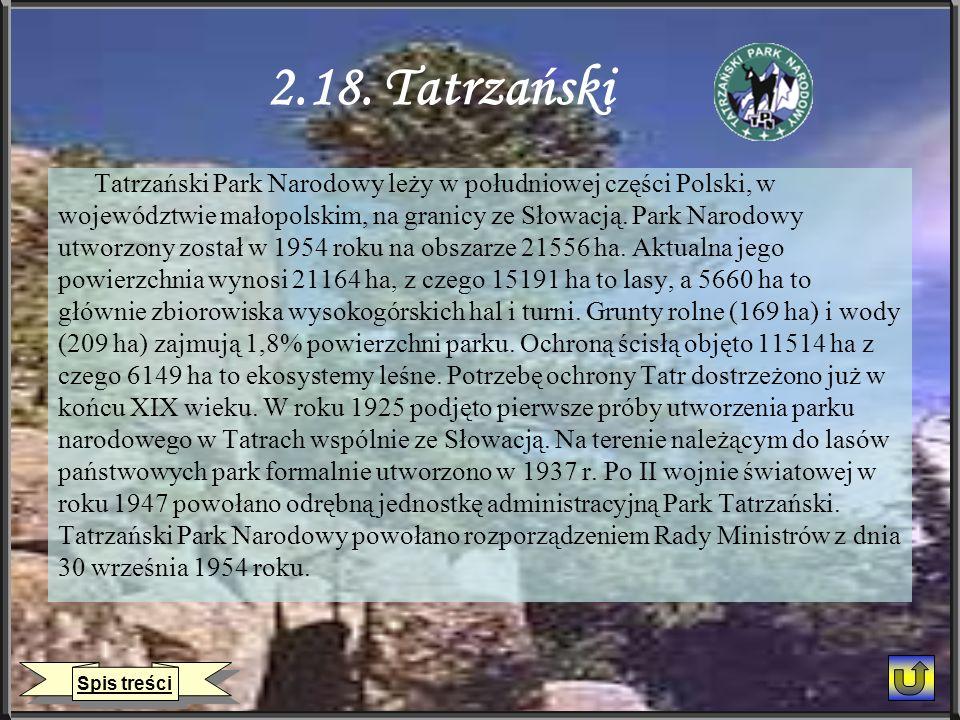 2.18. Tatrzański Tatrzański Park Narodowy leży w południowej części Polski, w. województwie małopolskim, na granicy ze Słowacją. Park Narodowy.
