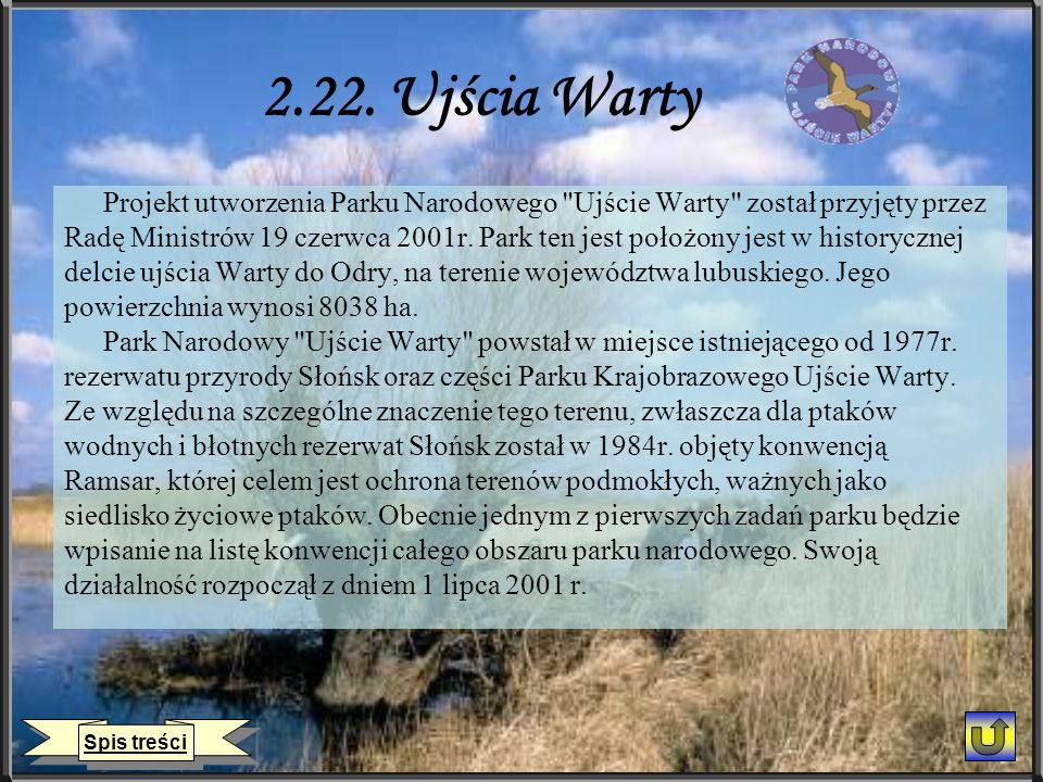 2.22. Ujścia Warty Projekt utworzenia Parku Narodowego Ujście Warty został przyjęty przez.