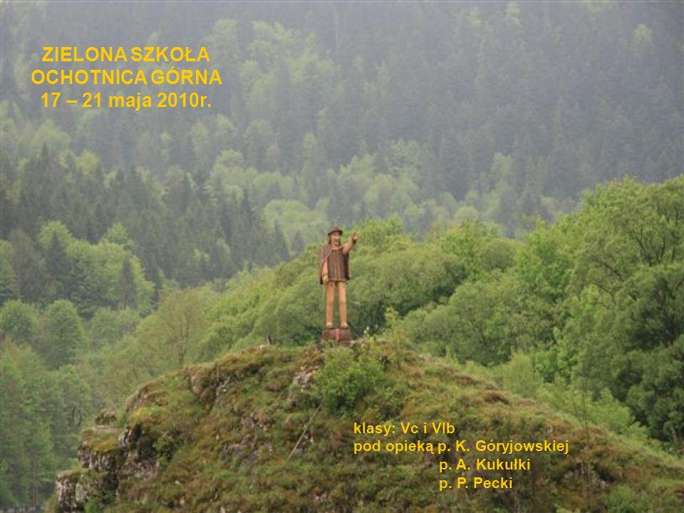 ZIELONA SZKOŁA OCHOTNICA GÓRNA 17 – 21 maja 2010r.