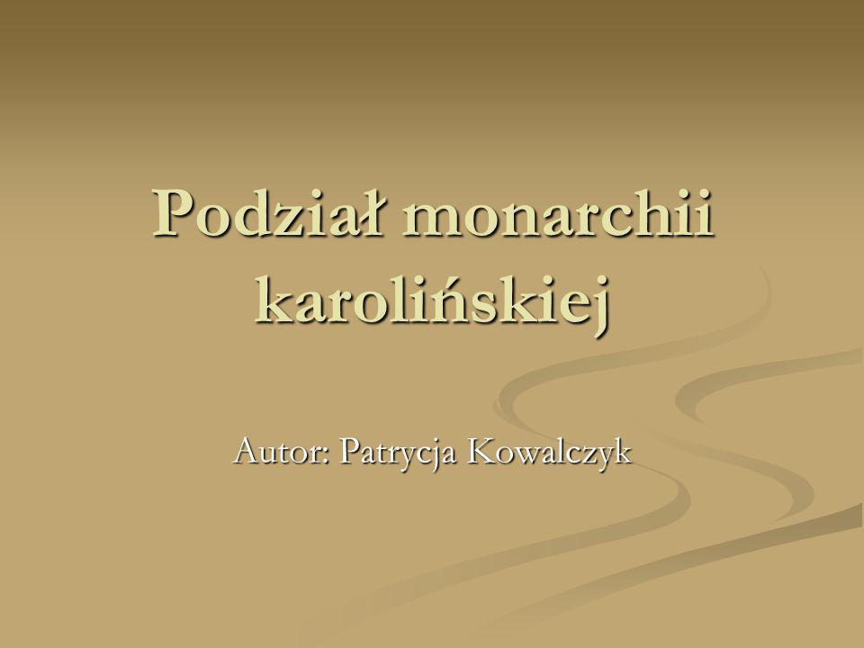 Podział monarchii karolińskiej