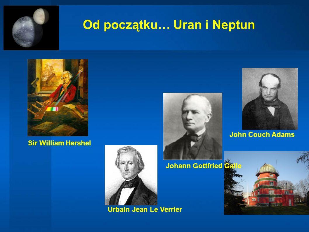 Od początku… Uran i Neptun