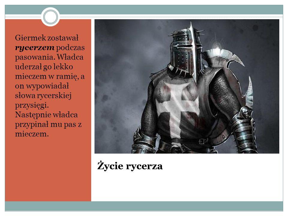 Giermek zostawał rycerzem podczas pasowania