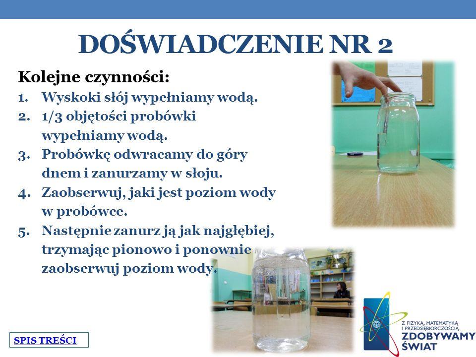 Doświadczenie nr 2 Kolejne czynności: Wyskoki słój wypełniamy wodą.