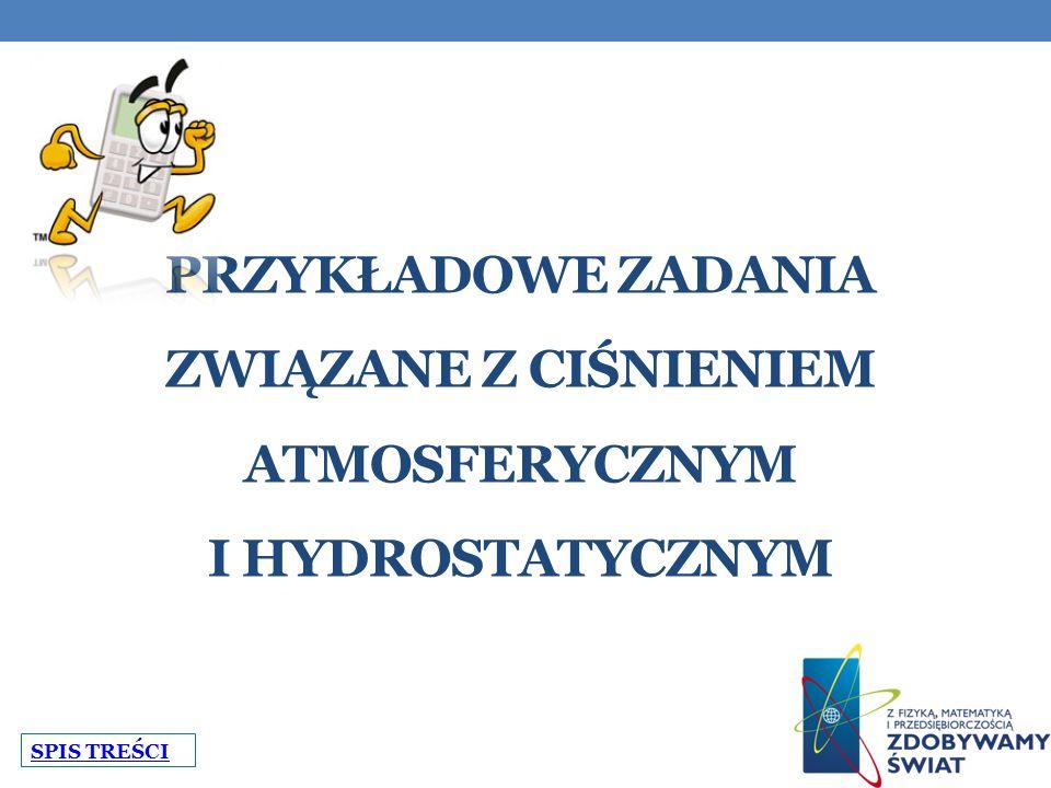 Przykładowe zadania związane z ciśnieniem atmosferycznym i hydrostatycznym