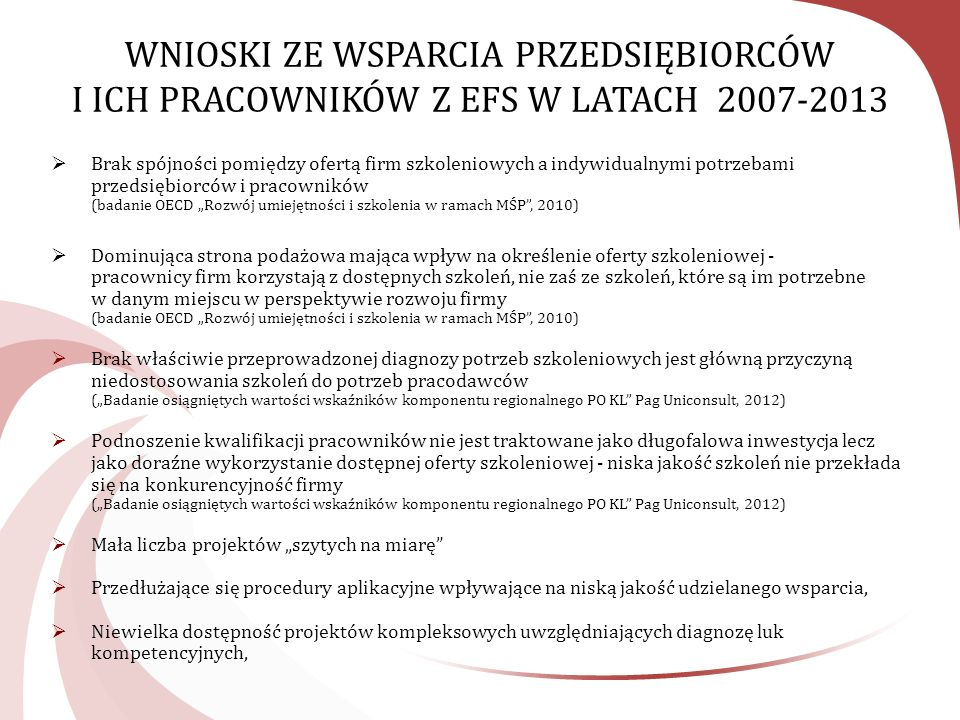WNIOSKI ZE WSPARCIA PRZEDSIĘBIORCÓW I ICH PRACOWNIKÓW Z EFS W LATACH 2007-2013