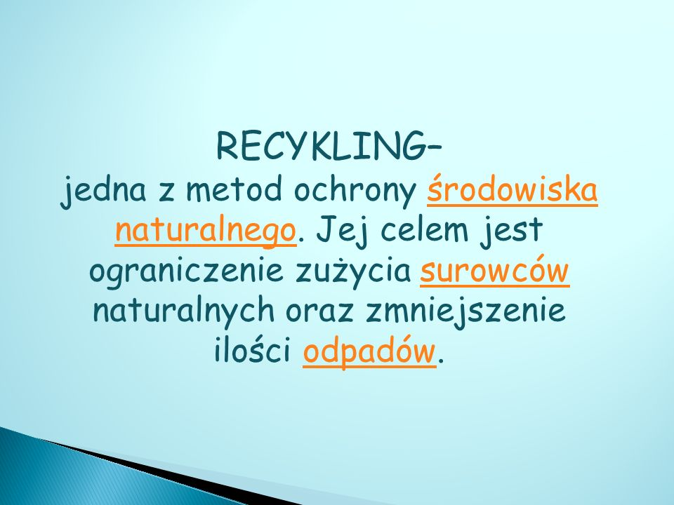 RECYKLING– jedna z metod ochrony środowiska naturalnego.