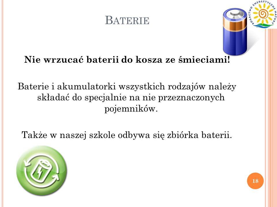 Nie wrzucać baterii do kosza ze śmieciami!