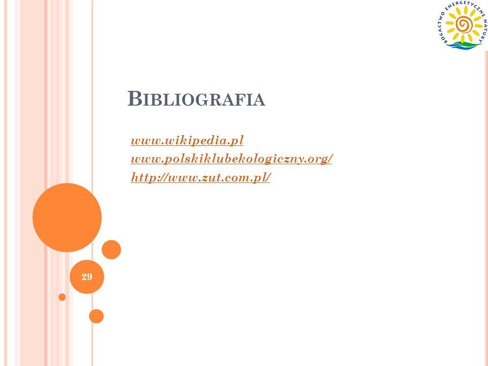 www.wikipedia.pl www.polskiklubekologiczny.org/ http://www.zut.com.pl/