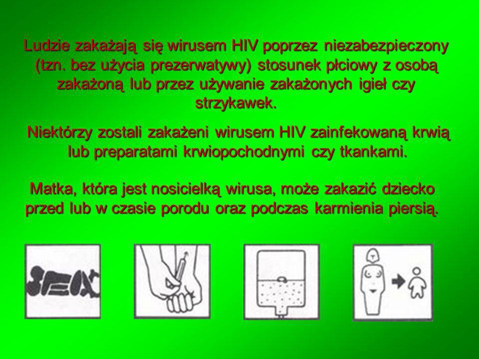 Ludzie zakażają się wirusem HIV poprzez niezabezpieczony (tzn