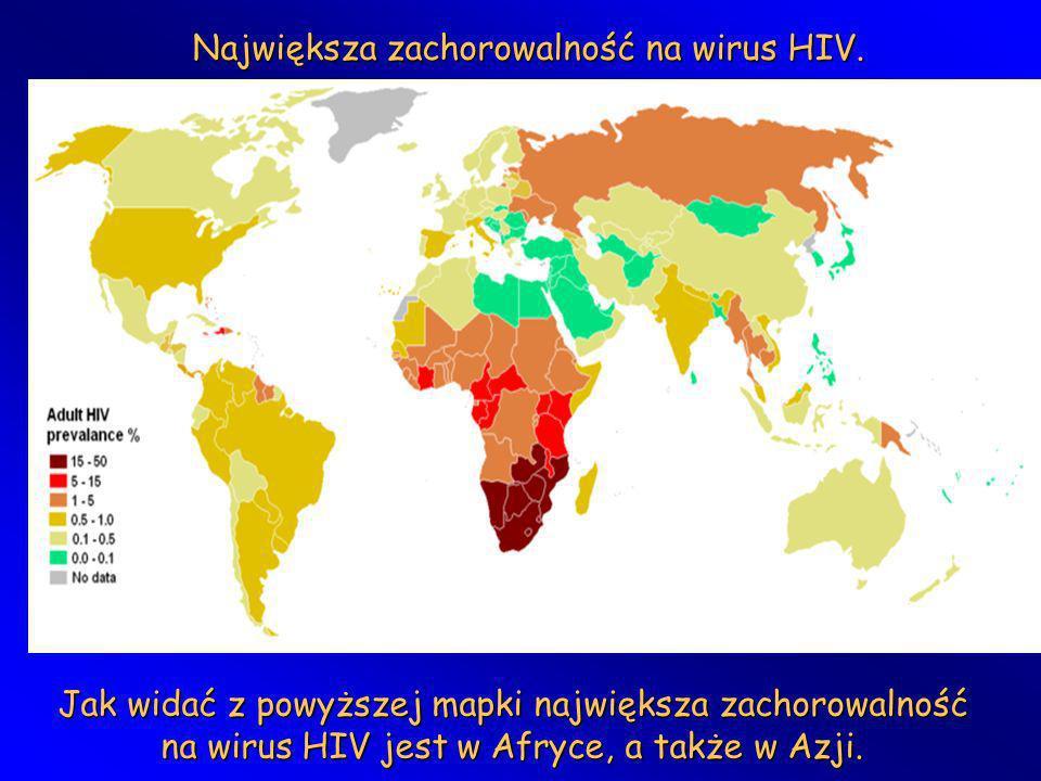 Największa zachorowalność na wirus HIV.