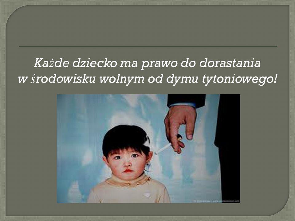 Każde dziecko ma prawo do dorastania w środowisku wolnym od dymu tytoniowego!