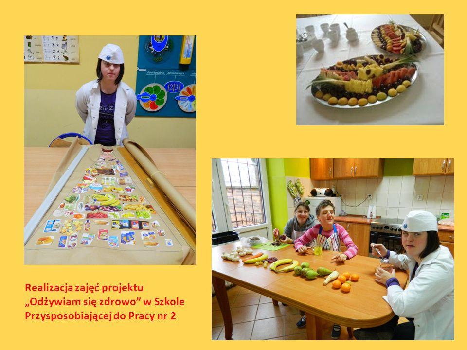 """Realizacja zajęć projektu """"Odżywiam się zdrowo w Szkole Przysposobiającej do Pracy nr 2"""