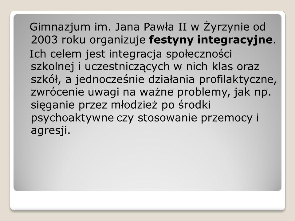 Gimnazjum im. Jana Pawła II w Żyrzynie od 2003 roku organizuje festyny integracyjne.