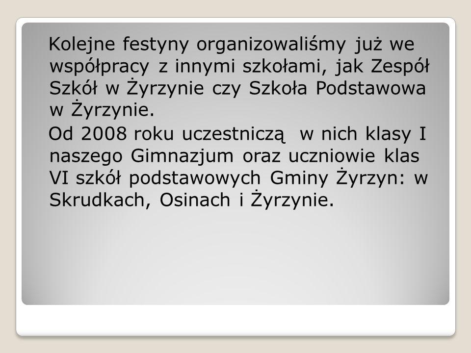 Kolejne festyny organizowaliśmy już we współpracy z innymi szkołami, jak Zespół Szkół w Żyrzynie czy Szkoła Podstawowa w Żyrzynie.