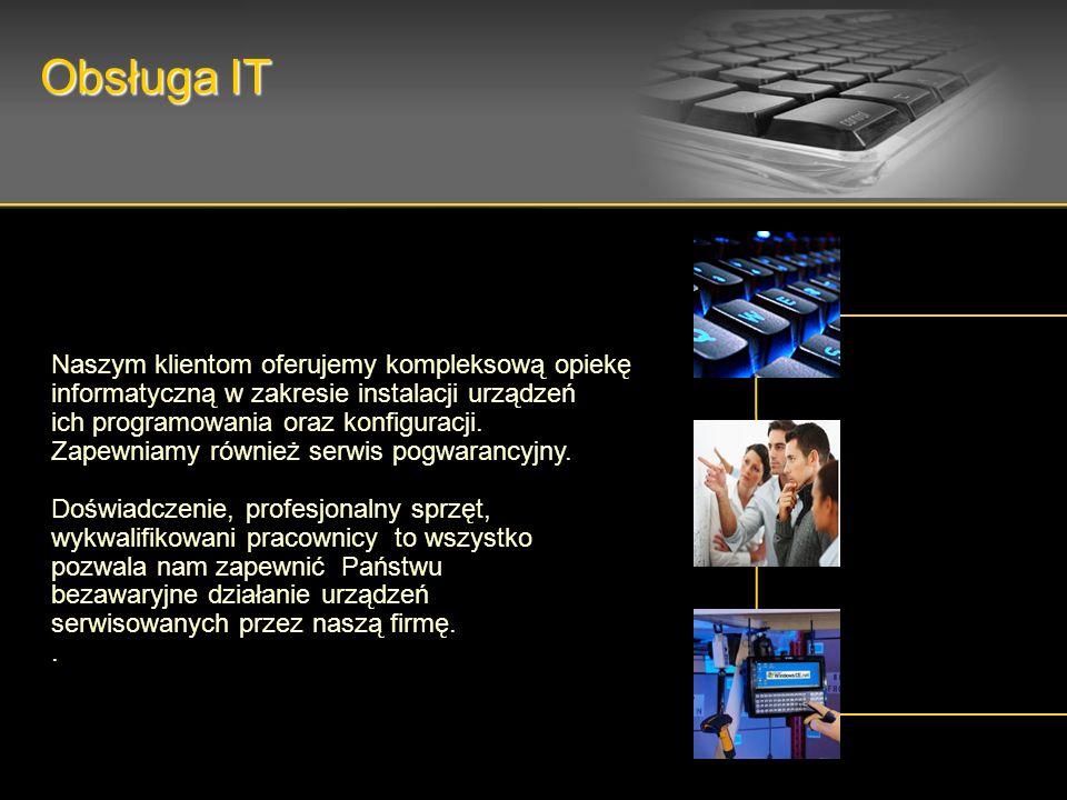 Obsługa IT Naszym klientom oferujemy kompleksową opiekę