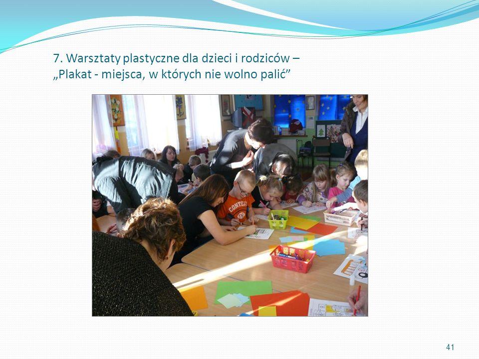 """7. Warsztaty plastyczne dla dzieci i rodziców – """"Plakat - miejsca, w których nie wolno palić"""