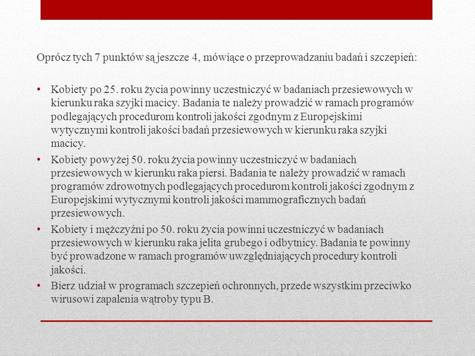 Oprócz tych 7 punktów są jeszcze 4, mówiące o przeprowadzaniu badań i szczepień: