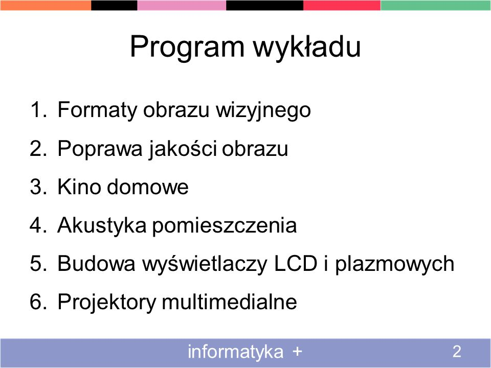 Program wykładu Formaty obrazu wizyjnego Poprawa jakości obrazu
