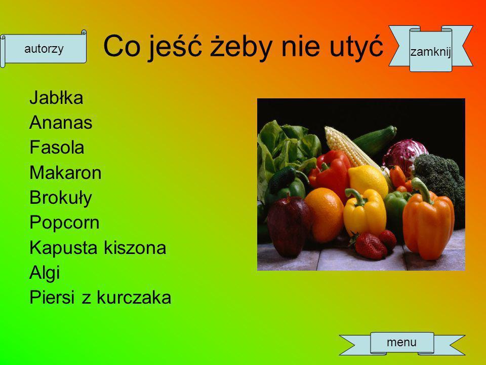 Co jeść żeby nie utyć Jabłka Ananas Fasola Makaron Brokuły Popcorn