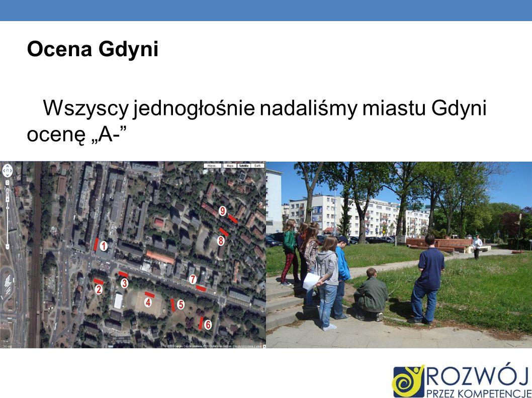 """Ocena Gdyni Wszyscy jednogłośnie nadaliśmy miastu Gdyni ocenę """"A-"""