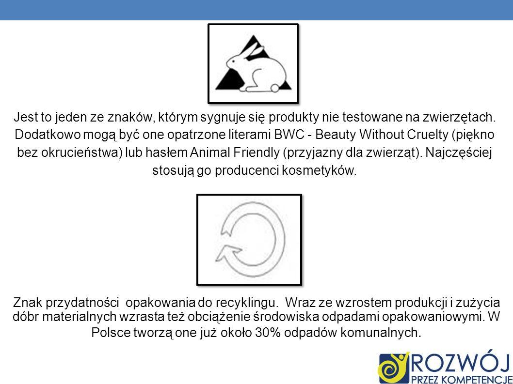 Jest to jeden ze znaków, którym sygnuje się produkty nie testowane na zwierzętach. Dodatkowo mogą być one opatrzone literami BWC - Beauty Without Cruelty (piękno bez okrucieństwa) lub hasłem Animal Friendly (przyjazny dla zwierząt). Najczęściej stosują go producenci kosmetyków.