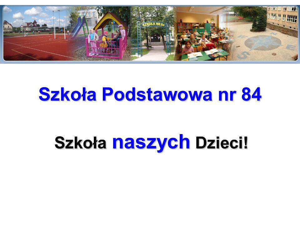 Szkoła Podstawowa nr 84 Szkoła Podstawowa nr 84