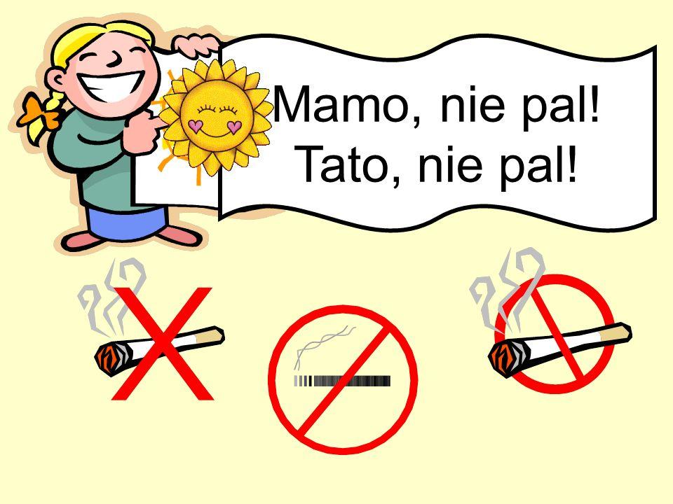 Mamo, nie pal! Tato, nie pal!