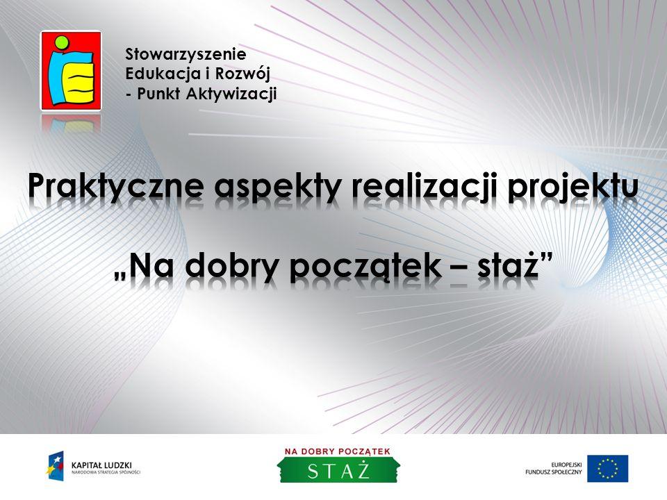 """Praktyczne aspekty realizacji projektu """"Na dobry początek – staż"""