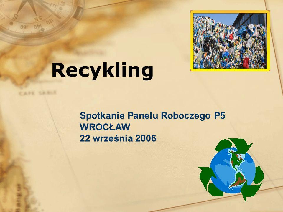 Recykling Spotkanie Panelu Roboczego P5 WROCŁAW 22 września 2006