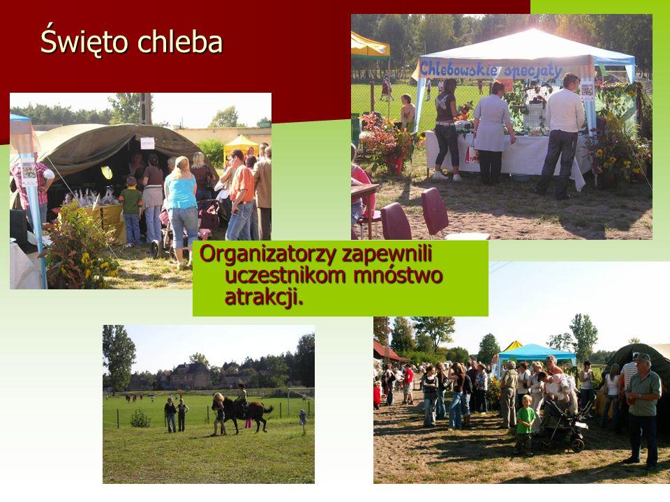 Święto chleba Organizatorzy zapewnili uczestnikom mnóstwo atrakcji.