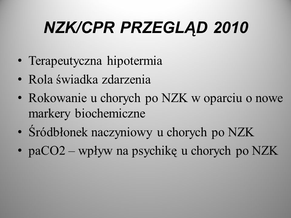 NZK/CPR PRZEGLĄD 2010 Terapeutyczna hipotermia Rola świadka zdarzenia