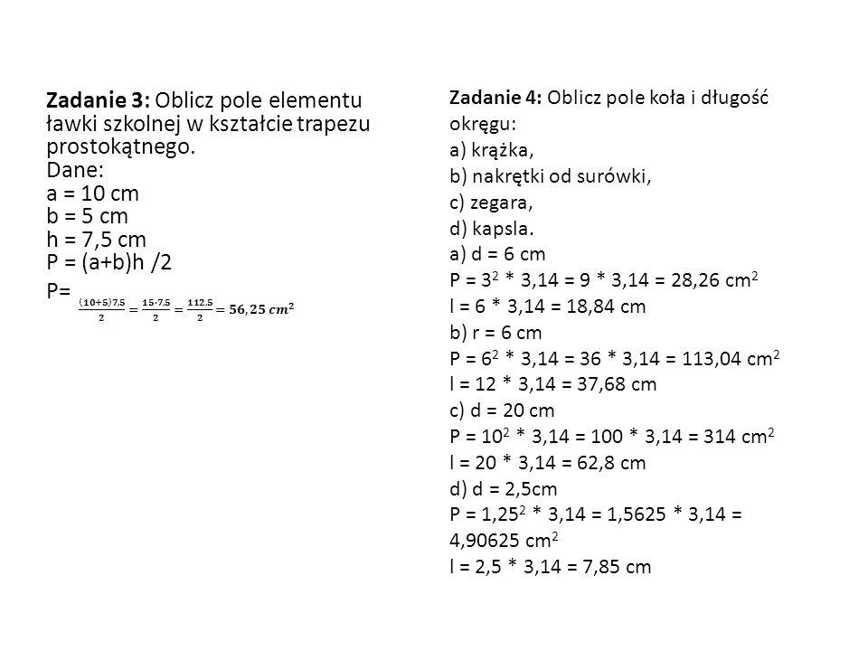 Zadanie 4: Oblicz pole koła i długość okręgu: