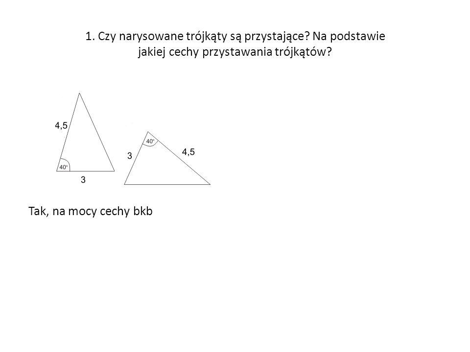 1. Czy narysowane trójkąty są przystające