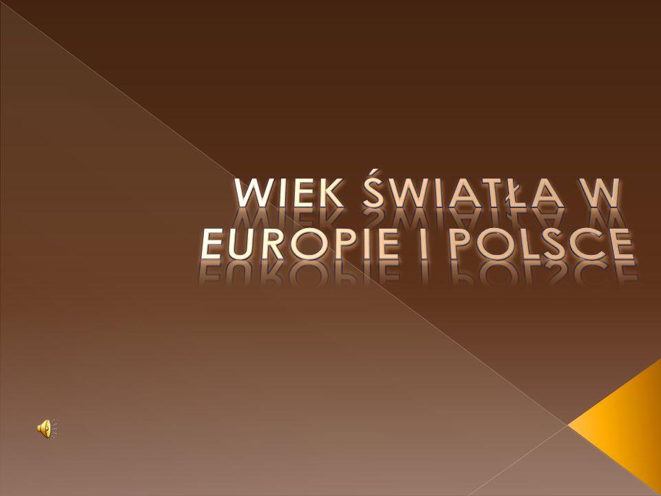 WIEK ŚWIATŁA W EUROPIE I POLSCE