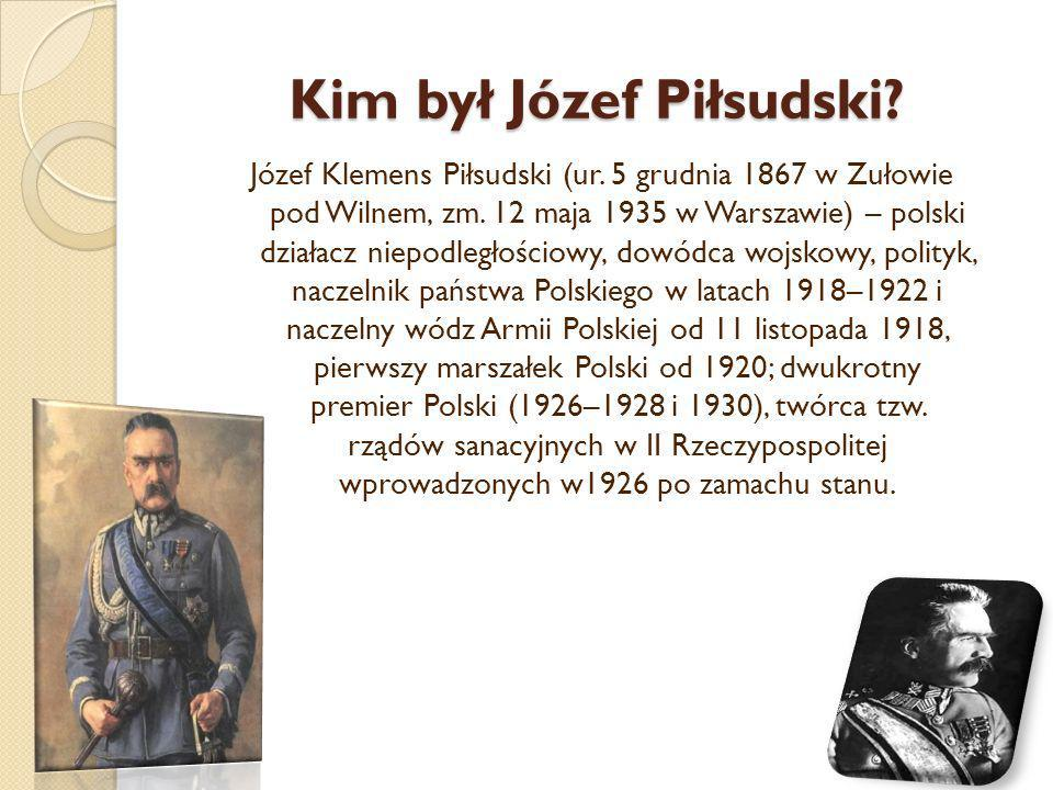 Kim był Józef Piłsudski