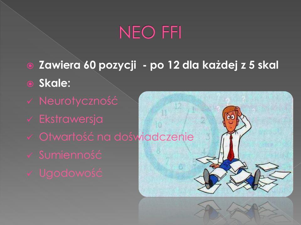 NEO FFI Zawiera 60 pozycji - po 12 dla każdej z 5 skal Skale: