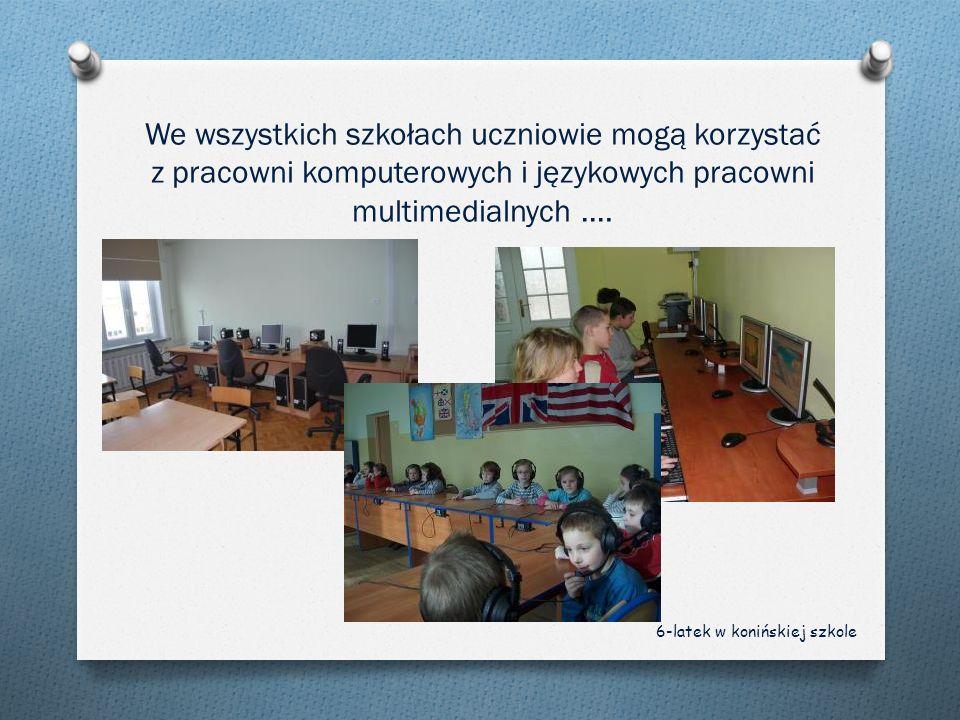 We wszystkich szkołach uczniowie mogą korzystać z pracowni komputerowych i językowych pracowni multimedialnych ….