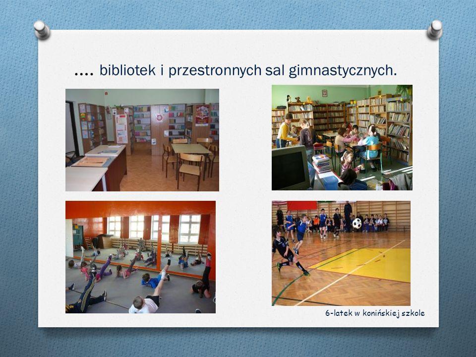 …. bibliotek i przestronnych sal gimnastycznych.