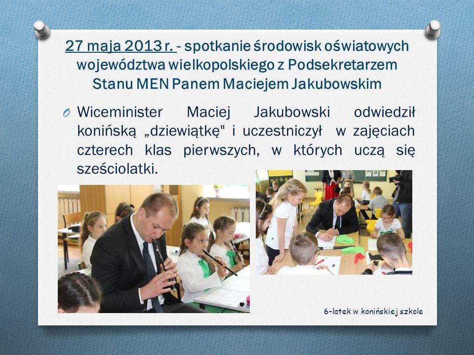 27 maja 2013 r. - spotkanie środowisk oświatowych województwa wielkopolskiego z Podsekretarzem Stanu MEN Panem Maciejem Jakubowskim