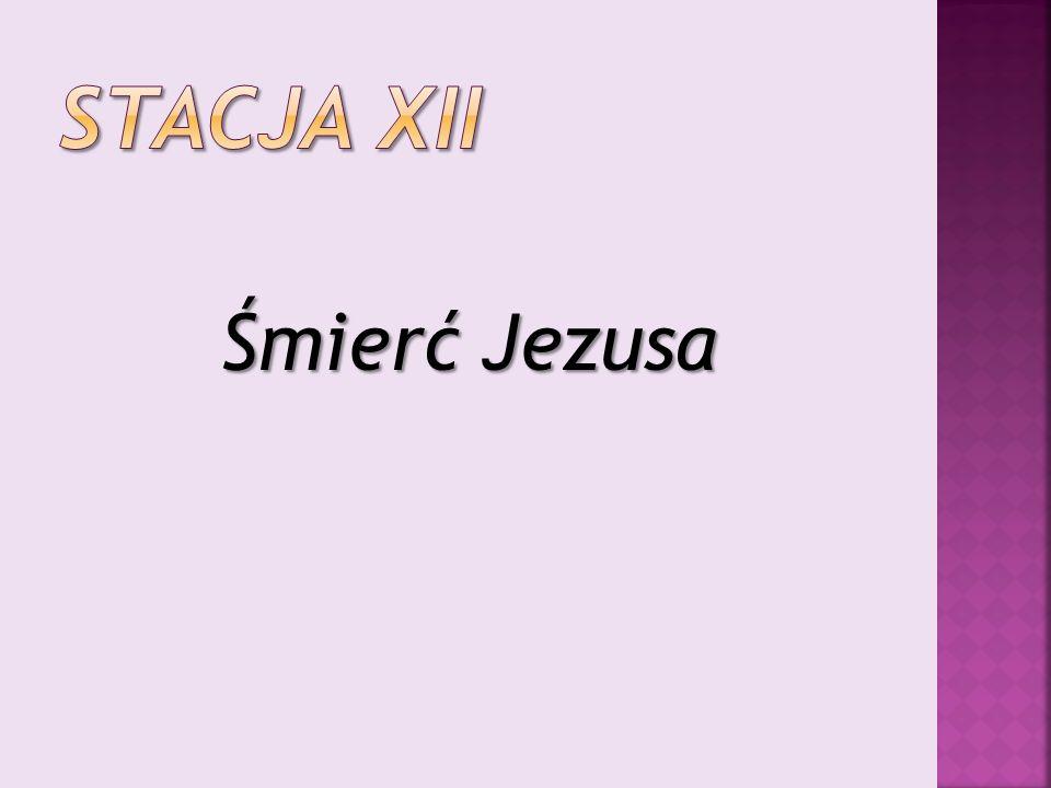 Stacja XII Śmierć Jezusa