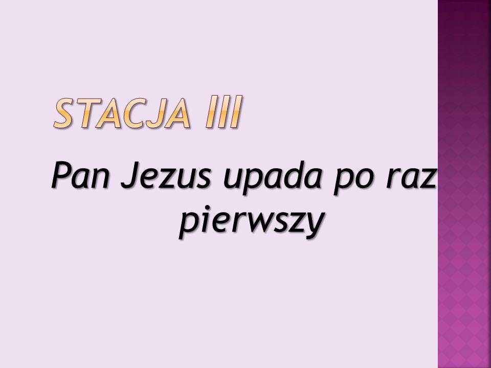 Pan Jezus upada po raz pierwszy