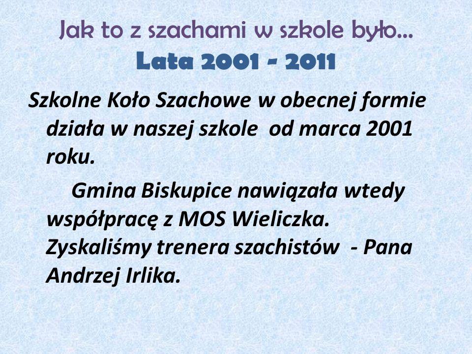Jak to z szachami w szkole było… Lata 2001 - 2011