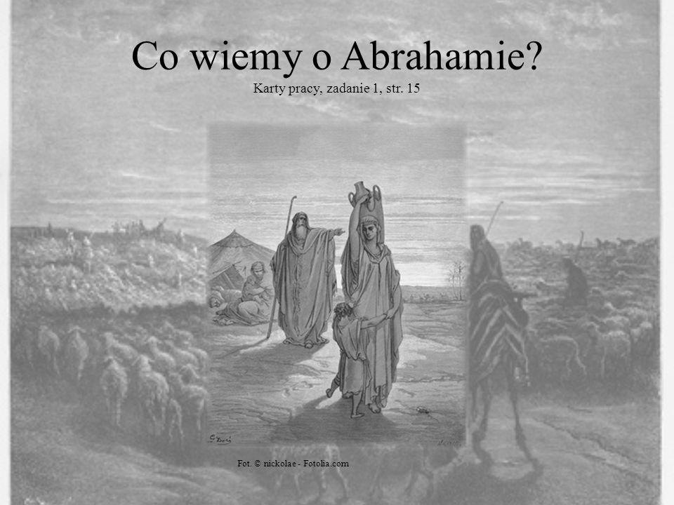 Co wiemy o Abrahamie Karty pracy, zadanie 1, str. 15