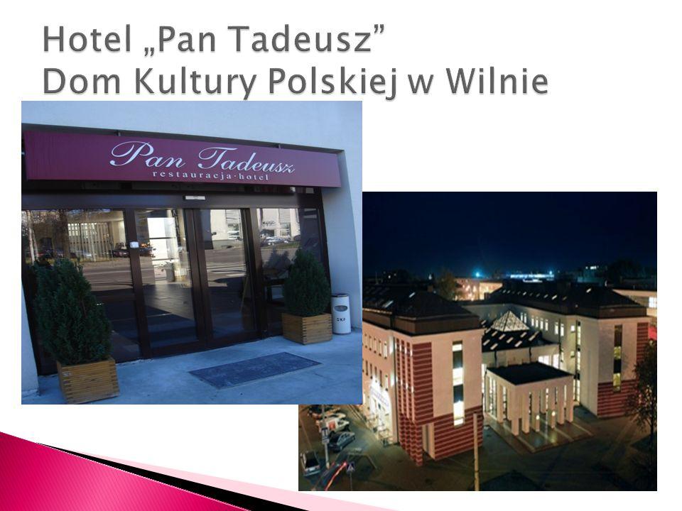 """Hotel """"Pan Tadeusz Dom Kultury Polskiej w Wilnie"""