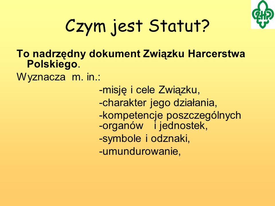 Czym jest Statut To nadrzędny dokument Związku Harcerstwa Polskiego.