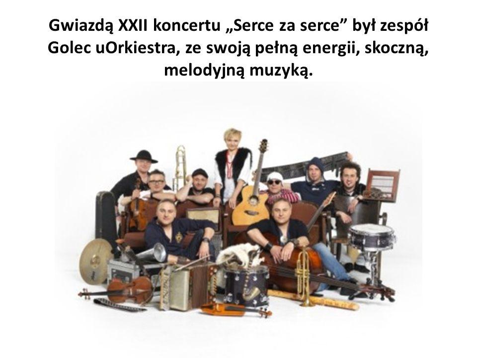 """Gwiazdą XXII koncertu """"Serce za serce był zespół Golec uOrkiestra, ze swoją pełną energii, skoczną, melodyjną muzyką."""