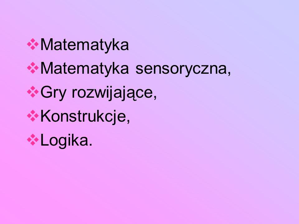 vMatematyka vMatematyka sensoryczna, vGry rozwijające, vKonstrukcje, vLogika.