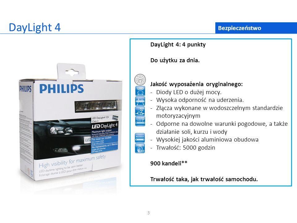 DayLight 4 Bezpieczeństwo DayLight 4: 4 punkty Do użytku za dnia.