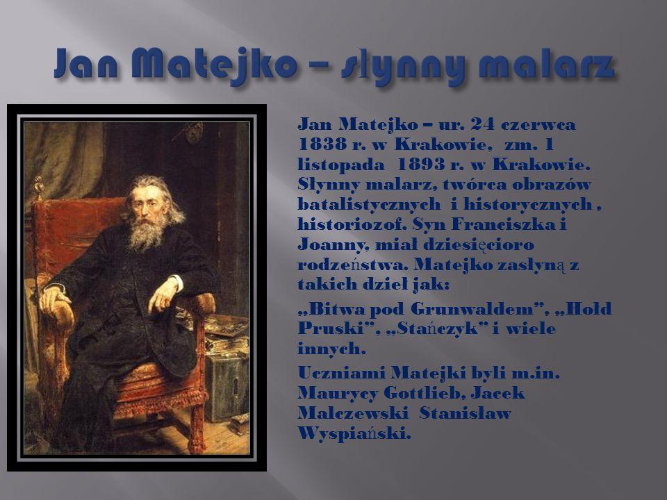 Jan Matejko – słynny malarz
